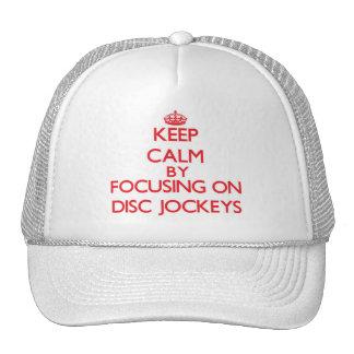 Keep Calm by focusing on Disc Jockeys Trucker Hat