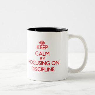 Keep Calm by focusing on Discipline Mugs