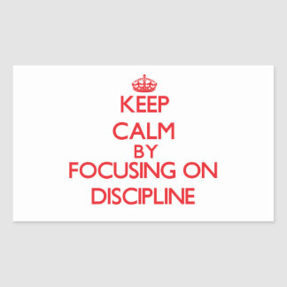 Keep Calm by focusing on Discipline Rectangular Stickers
