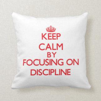 Keep Calm by focusing on Discipline Throw Pillows