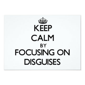 "Keep Calm by focusing on Disguises 5"" X 7"" Invitation Card"