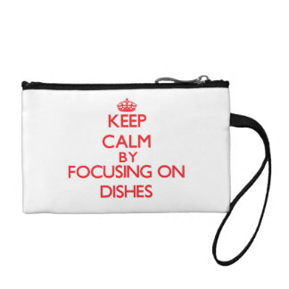 Keep Calm by focusing on Dishes Coin Wallets