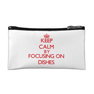 Keep Calm by focusing on Dishes Cosmetics Bags