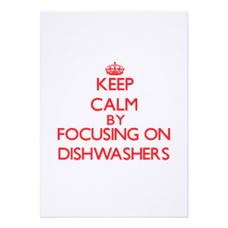 Keep Calm by focusing on Dishwashers Cards