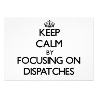 Keep Calm by focusing on Dispatches Announcement