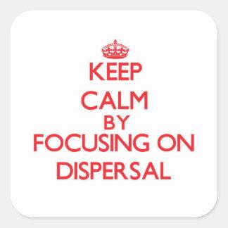 Keep Calm by focusing on Dispersal Sticker