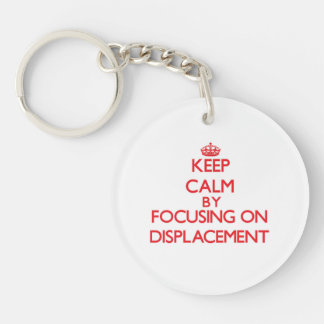 Keep Calm by focusing on Displacement Acrylic Keychain