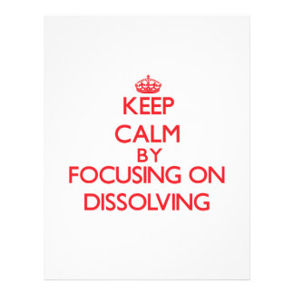 Keep Calm by focusing on Dissolving Flyers