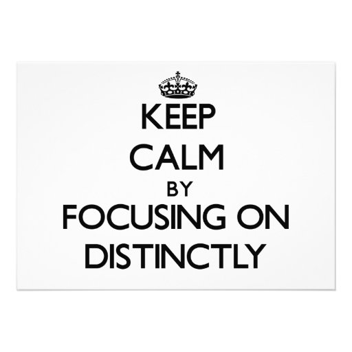 Keep Calm by focusing on Distinctly Invites
