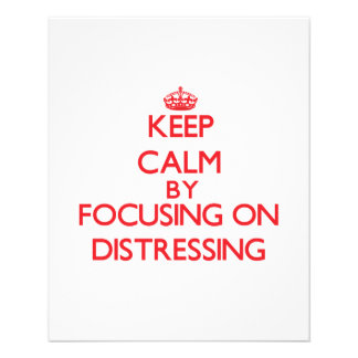 Keep Calm by focusing on Distressing Flyer