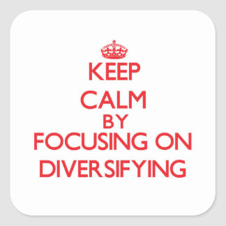 Keep Calm by focusing on Diversifying Stickers