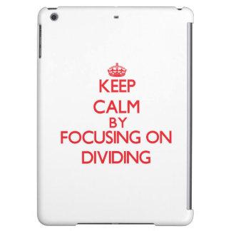 Keep Calm by focusing on Dividing Case For iPad Air