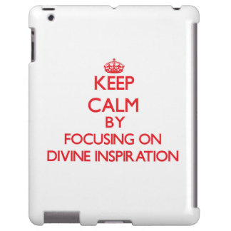 Keep Calm by focusing on Divine Inspiration