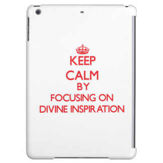 Keep Calm by focusing on Divine Inspiration iPad Air Cover