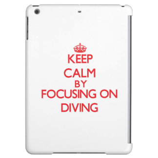 Keep Calm by focusing on Diving Case For iPad Air
