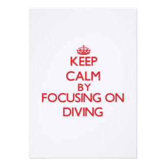 Keep Calm by focusing on Diving Invitation