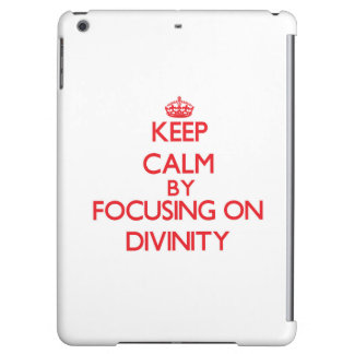 Keep Calm by focusing on Divinity iPad Air Covers