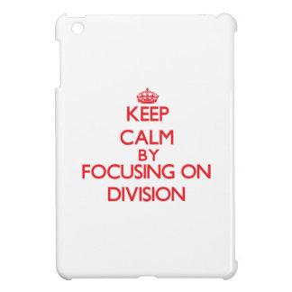 Keep Calm by focusing on Division iPad Mini Case