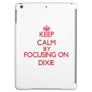 Keep Calm by focusing on Dixie iPad Air Case