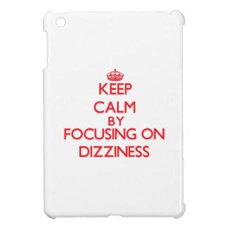 Keep Calm by focusing on Dizziness iPad Mini Cases