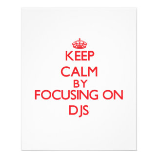 Keep Calm by focusing on DJs Full Color Flyer