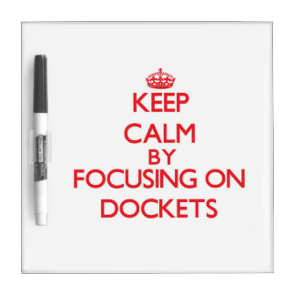 Keep Calm by focusing on Dockets Dry Erase White Board