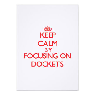 Keep Calm by focusing on Dockets Custom Invite