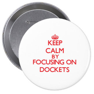Keep Calm by focusing on Dockets Pins