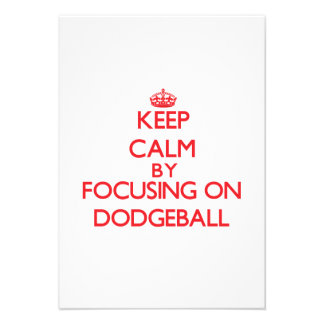 Keep Calm by focusing on Dodgeball Custom Invite