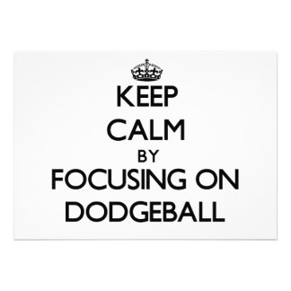 Keep Calm by focusing on Dodgeball Personalized Invite