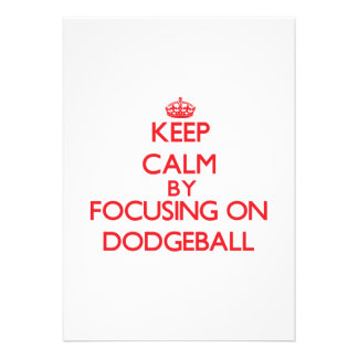 Keep Calm by focusing on Dodgeball Custom Announcement