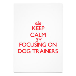 Keep Calm by focusing on Dog Trainers Personalized Invitation