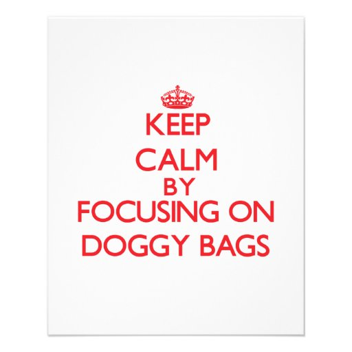 Keep Calm by focusing on Doggy Bags Flyer Design