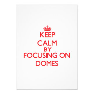 Keep Calm by focusing on Domes Card