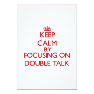 Keep Calm by focusing on Double Talk 3.5x5 Paper Invitation Card