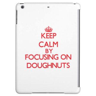 Keep Calm by focusing on Doughnuts iPad Air Cover
