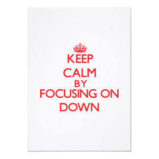 Keep Calm by focusing on Down Personalized Invitation