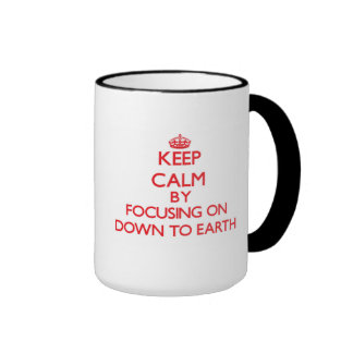 Keep Calm by focusing on Down To Earth Ringer Mug