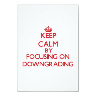 Keep Calm by focusing on Downgrading 9 Cm X 13 Cm Invitation Card