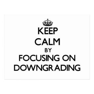 Keep Calm by focusing on Downgrading Postcard
