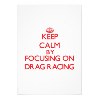 Keep Calm by focusing on Drag Racing Personalized Invitations