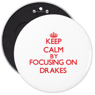 Keep Calm by focusing on Drakes Buttons