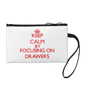 Keep Calm by focusing on Drawers Change Purses