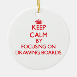 Keep Calm by focusing on Drawing Boards Christmas Tree Ornament