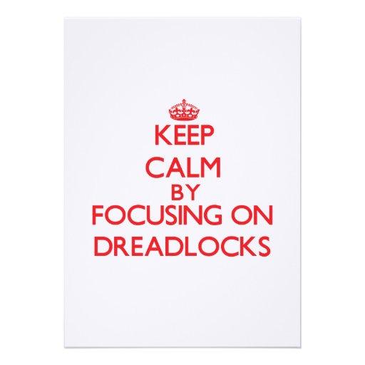 Keep Calm by focusing on Dreadlocks Custom Invitations