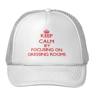 Keep Calm by focusing on Dressing Rooms Mesh Hat
