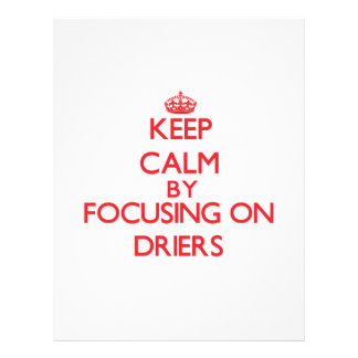 Keep Calm by focusing on Driers Flyer