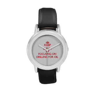 Keep Calm by focusing on Drilling For Oil Wristwatch