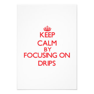 Keep Calm by focusing on Drips Announcements
