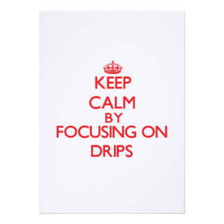 Keep Calm by focusing on Drips Personalized Announcement